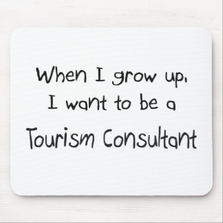 When I grow up I want to be a Tourism Consultant Mouse Mats