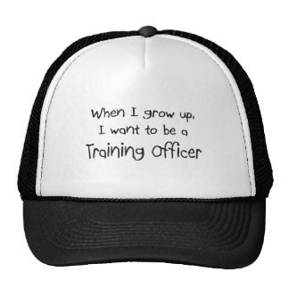 When I grow up I want to be a Training Officer Trucker Hat