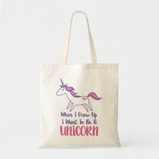 When I Grow Up I Want To Be A Unicorn Tote