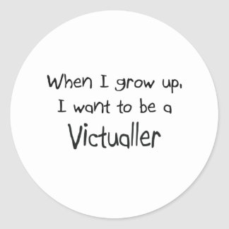 When I grow up I want to be a Victualler Round Sticker