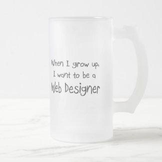 When I grow up I want to be a Web Designer Mug