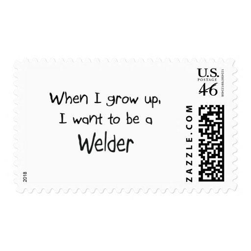 When I grow up I want to be a Welder Postage
