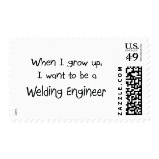 When I grow up I want to be a Welding Engineer Postage Stamps