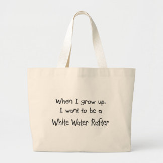 When I grow up I want to be a White Water Rafter Jumbo Tote Bag