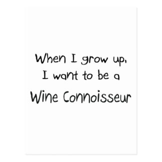 When I grow up I want to be a Wine Connoisseur Post Cards