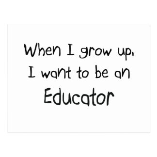 When I grow up I want to be an Educator Postcard