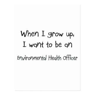 When I grow up I want to be an Environmental Healt Postcards