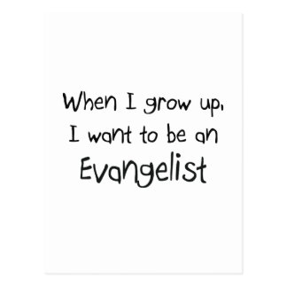 When I grow up I want to be an Evangelist Postcard