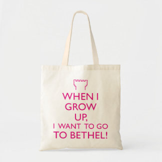 When I grow up, I want to go to bethel ! Tote Bag