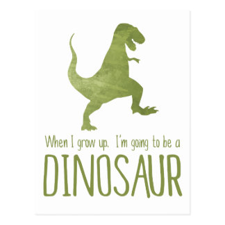 When I Grow Up, I'm Going to be a Dinosaur Postcard