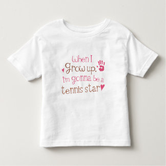 When I Grow Up Im Gonna Be A Tennis Star Toddler T-shirt