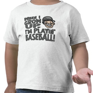 When I Grow Up I'm Playing Baseball Tees