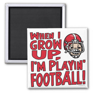 When I Grow Up I'm Playing Football Magnet
