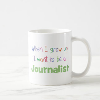 When I Grow Up Journalist Coffee Mug