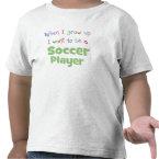 When I Grow Up Soccer Player T-shirt