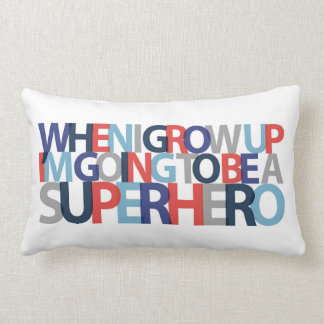 When I Grow Up... SUPERHERO Lumbar Pillow