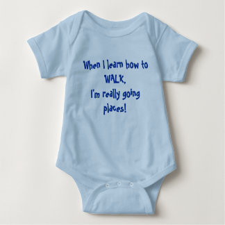 When I learn how to WALK... Baby Bodysuit