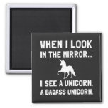 When I Look In The Mirror I See A Unicorn 2 Inch Square Magnet