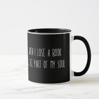 When I Lose A Book, I Lose Part of My Soul Mug