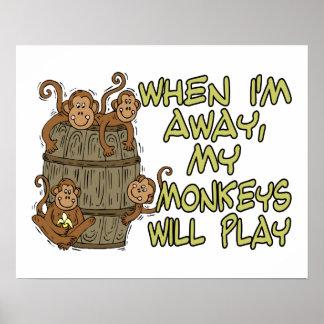 When I m Away My Monkeys Will Play Print
