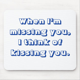when i m missing you mouse pad