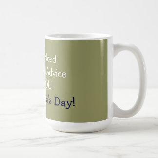 When I need really good advice Coffee Mugs