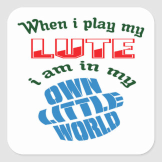 When I Play My Lute. Square Sticker