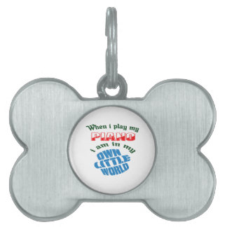 When I Play My Piano. Pet Tags