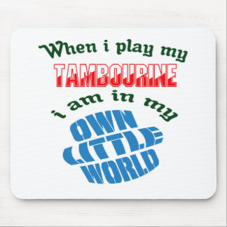 When I Play My Tambourine. Mouse Pad