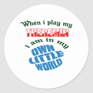 When I Play My Theremin. Round Sticker