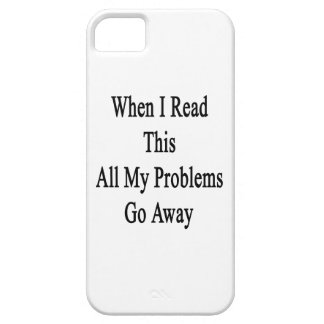 When I Read This All My Problems Go Away iPhone 5 Cases