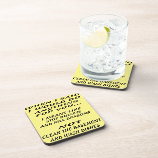 When I Said I'd Do Anything For You I Meant Like Coaster