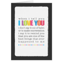 When I Tell You I Love You Blank Greeting Card