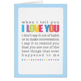 When I Tell You I Love You Blank Greeting Card
