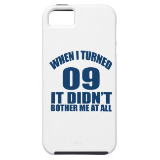 When I Turned 09 It Didn't Bothre Me At All iPhone SE/5/5s Case