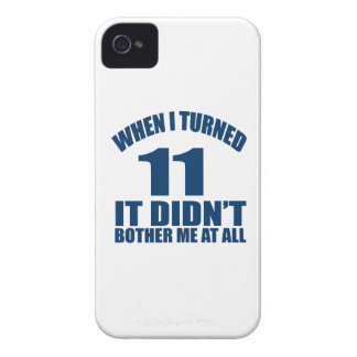 When I Turned 11 It Didn't Bothre Me At All iPhone 4 Case-Mate Case