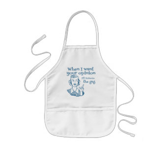When I Want Your Opinion I'll Remove The Gag Blue Kids' Apron