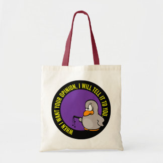 When I want your opinion I'll tell you Canvas Bag
