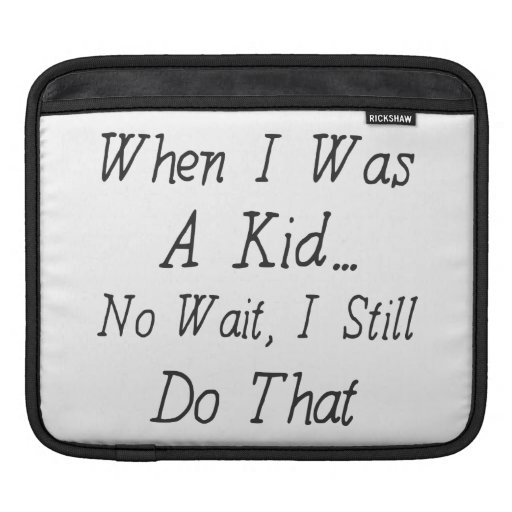 When I Was A Kid - Funny Quote About Nostalgia iPad Sleeve