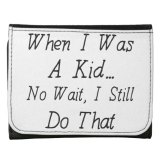 When I Was A Kid - Funny Quote About Nostalgia Wallets