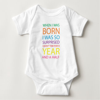WHEN I WAS BORN I WAS SO SURPRISED  I DIDN'T TAIK BABY BODYSUIT