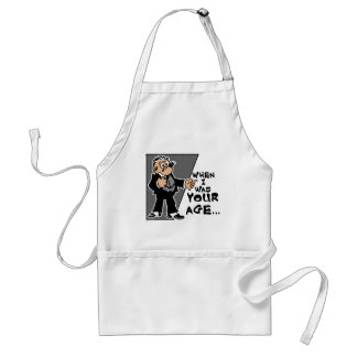 When I Was Your Age... Apron