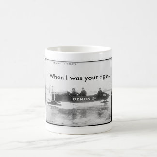 When I was your age... Coffee Mug