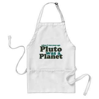 When I was your age Pluto was a planet Adult Apron