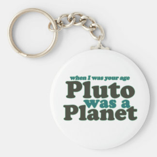 When I was your age Pluto was a planet Basic Round Button Keychain