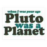 When I was your age Pluto was a planet Post Card