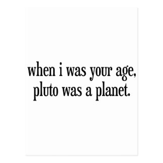 When I Was Your Age Pluto Was a Planet Postcard