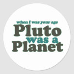 When I was your age Pluto was a planet Sticker
