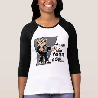 When I Was Your Age Women's Bella+Canvas Raglan T T-Shirt
