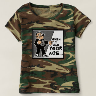 When I Was Your Age... Women's Camouflage T-Shirt